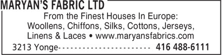 Maryan's Fabric Ltd (416-488-6111) - Display Ad - From the Finest Houses In Europe: Woollens, Chiffons, Silks, Cottons, Jerseys, Linens & Laces • www.maryansfabrics.com