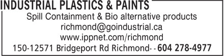 Industrial Plastics &amp; Paints (604-278-4977) - Annonce illustr&eacute;e - Spill Containment &amp; Bio alternative products richmond@goindustrial.ca www.ippnet.com/richmond