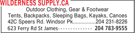 Wilderness Supply.ca (204-783-9555) - Annonce illustrée - Outdoor Clothing, Gear & Footwear Tents, Backpacks, Sleeping Bags, Kayaks, Canoes 42C Speers Rd. Windsor Pk................204 231-8226