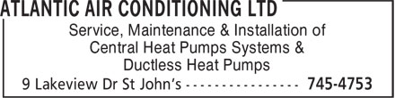 Atlantic Air Conditioning & Refrigeration Ltd (709-745-4753) - Display Ad - Service, Maintenance & Installation of Central Heat Pumps Systems & Ductless Heat Pumps