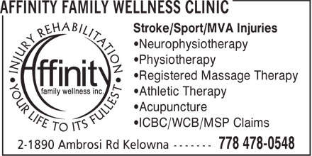 Affinity Family Wellness Clinic (778-478-0548) - Annonce illustrée - Stroke/Sport/MVA Injuries •Neurophysiotherapy •Physiotherapy •Registered Massage Therapy •Athletic Therapy •Acupuncture •ICBC/WCB/MSP Claims