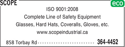 Scope Industrial (709-364-4452) - Display Ad - ISO 9001:2008 Complete Line of Safety Equipment Glasses, Hard Hats, Coveralls, Gloves, etc. www.scopeindustrial.ca