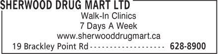 Sherwood Drug Mart Ltd (902-201-0835) - Display Ad - Walk-In Clinics 7 Days A Week www.sherwooddrugmart.ca