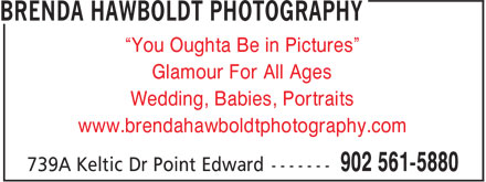"Brenda Hawboldt Photography (902-561-5880) - Annonce illustrée - ""You Oughta Be in Pictures"" Glamour For All Ages Wedding, Babies, Portraits www.brendahawboldtphotography.com"