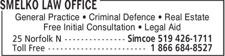 Smelko Law Office (519-426-1711) - Annonce illustr&eacute;e - General Practice &bull; Criminal Defence &bull; Real Estate Free Initial Consultation &bull; Legal Aid  General Practice &bull; Criminal Defence &bull; Real Estate Free Initial Consultation &bull; Legal Aid  General Practice &bull; Criminal Defence &bull; Real Estate Free Initial Consultation &bull; Legal Aid  General Practice &bull; Criminal Defence &bull; Real Estate Free Initial Consultation &bull; Legal Aid