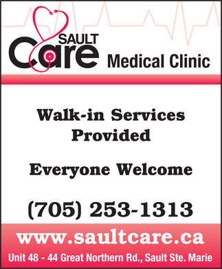 Sault Care Medical Clinic Inc (705-253-1313) - Display Ad - Medical Clinic Walk-in Services Provided Everyone Welcome (705) 253-1313 www.saultcare.ca Unit 48 - 44 Great Northern Rd., Sault Ste. Marie