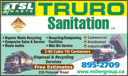 Truro Sanitation Ltd (902-895-2709) - Display Ad - Organic Waste Recycling Recycling/Composting Compactor Sales & Service  Facilities Waste Audits Mini Bin Service 895-2709 225 Polymer Road