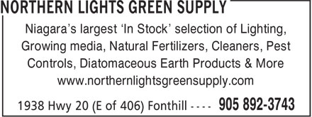 Northern Lights Green Supply (905-892-3743) - Annonce illustrée - Niagara's largest 'In Stock' selection of Lighting, Growing media, Natural Fertilizers, Cleaners, Pest Controls, Diatomaceous Earth Products & More www.northernlightsgreensupply.com