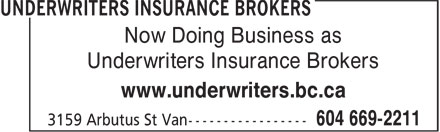 Underwriters Insurance Brokers (604-669-2211) - Annonce illustrée - Now Doing Business as Underwriters Insurance Brokers www.underwriters.bc.ca  Now Doing Business as Underwriters Insurance Brokers www.underwriters.bc.ca