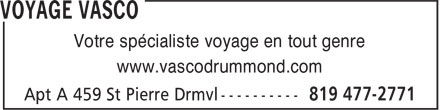 Voyage Vasco Drummond (819-477-2771) - Display Ad - Votre sp&eacute;cialiste voyage en tout genre www.vascodrummond.com