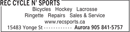 Rec Cycle N' Sports (905-841-5757) - Display Ad - Bicycles Hockey Lacrosse Bicycles Hockey Lacrosse Ringette Repairs Sales & Service www.recsports.ca Ringette Repairs Sales & Service www.recsports.ca