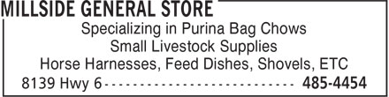 Millside General Store (902-485-4454) - Annonce illustrée - Specializing in Purina Bag Chows Small Livestock Supplies Horse Harnesses, Feed Dishes, Shovels, ETC  Specializing in Purina Bag Chows Small Livestock Supplies Horse Harnesses, Feed Dishes, Shovels, ETC