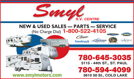 Smyl RV Centre (1-800-522-4105) - Display Ad - NEW & USED SALES   PARTS   SERVICE 1-800-522-4105 (No Charge Dial) 780-645-3035 780-594-4099 www.smylmotors.com Smyl