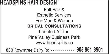 Headspins Hair Design (905-851-3901) - Annonce illustr&eacute;e - Full Hair &amp; Esthetic Services For Men &amp; Women BRIDAL CONSULTATIONS Located At The Pine Valley Business Park www.headspins.ca