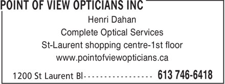 Point Of View Opticians Inc (613-746-6418) - Annonce illustrée - Henri Dahan Complete Optical Services St-Laurent shopping centre-1st floor www.pointofviewopticians.ca