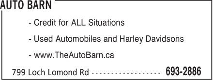 Auto Barn (506-693-2886) - Annonce illustrée - - Credit for ALL Situations - Used Automobiles and Harley Davidsons - www.TheAutoBarn.ca  - Credit for ALL Situations - Used Automobiles and Harley Davidsons - www.TheAutoBarn.ca
