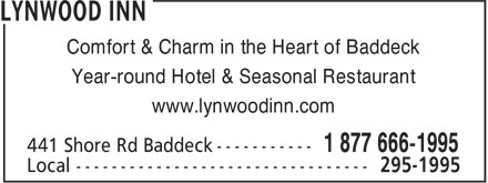 Lynwood Inn (1-877-666-1995) - Display Ad - Comfort & Charm in the Heart of Baddeck Year-round Hotel & Seasonal Restaurant www.lynwoodinn.com  Comfort & Charm in the Heart of Baddeck Year-round Hotel & Seasonal Restaurant www.lynwoodinn.com