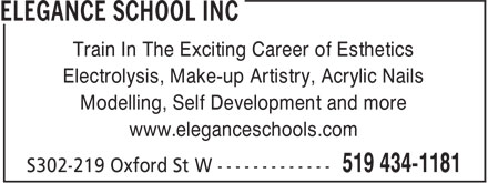 Elegance Schools Inc (519-434-1181) - Annonce illustrée - Train In The Exciting Career of Esthetics Electrolysis, Make-up Artistry, Acrylic Nails Modelling, Self Development and more www.eleganceschools.com