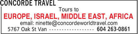 Concorde Travel (604-263-0861) - Display Ad - Tours to EUROPE, ISRAEL, MIDDLE EAST, AFRICA email: ninette@concordeworldtravel.com