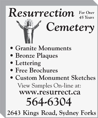 Resurrection Cemetery (902-564-6304) - Display Ad - For Over 45 Years Granite Monuments Bronze Plaques Lettering Free Brochures Custom Monument Sketches View Samples On-line at: For Over 45 Years Granite Monuments Bronze Plaques Lettering Free Brochures Custom Monument Sketches View Samples On-line at: