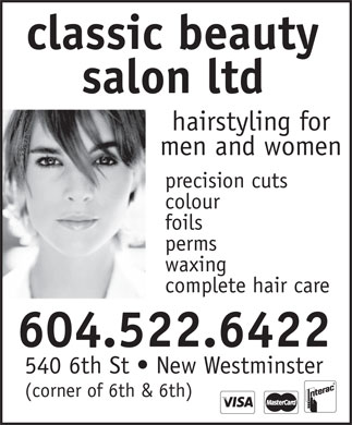 Classic Salon (604-522-6422) - Annonce illustrée - classic beauty salon ltd hairstyling for men and women precision cuts colour foils perms waxing complete hair care 604.522.6422 540 6th St   New Westminster (corner of 6th & 6th)