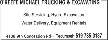O'Keefe Michael Trucking & Excavating (519-735-3137) - Annonce illustrée - Site Servicing, Hydro Excavation Water Delivery, Equipment Rentals  Site Servicing, Hydro Excavation Water Delivery, Equipment Rentals
