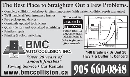 B M C Auto Collision Inc (905-660-0848) - Annonce illustr&eacute;e - LANGSTAFF RD. WICK KEELE ST.BRAD N. RIVERMEDE HWY #7 DUFFERIN ST. HWY 407 CENTRE ST. 140 Bradwick Dr Unit 20, Hwy 7 &amp; Dufferin, Concord 905 660-0848 www.bmccollision.ca