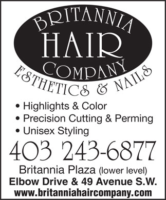 Britannia Hair Co (403-243-6877) - Annonce illustrée - Highlights & Color Precision Cutting & Perming Unisex Styling 403 243-6877 Britannia Plaza (lower level) Elbow Drive & 49 Avenue S.W. www.britanniahaircompany.com