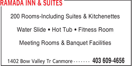 Ramada Hotel (403-609-4656) - Annonce illustrée - 200 Rooms-Including Suites & Kitchenettes Water Slide • Hot Tub • Fitness Room Meeting Rooms & Banquet Facilities 200 Rooms-Including Suites & Kitchenettes Water Slide • Hot Tub • Fitness Room Meeting Rooms & Banquet Facilities