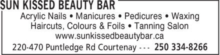 Sun Kissed Beauty Bar (250-334-8266) - Display Ad - Acrylic Nails • Manicures • Pedicures • Waxing Haircuts, Colours & Foils • Tanning Salon www.sunkissedbeautybar.ca