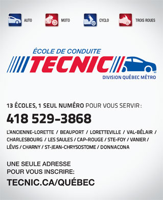 Ecole De Conduite Tecnic (418-529-3868) - Annonce illustr&eacute;e - AUTO MOTO CYCLO TROIS ROUES UNE SEULE ADRESSE POUR VOUS INSCRIRE: TECNIC.CA/QU&Eacute;BEC