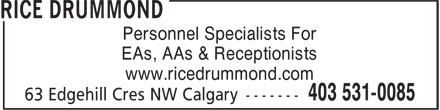 Rice Drummond (403-531-0085) - Annonce illustrée - Personnel Specialists For EAs, AAs & Receptionists www.ricedrummond.com