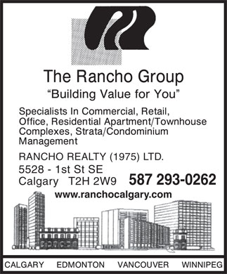 Rancho Realty (1975) Ltd (403-253-7642) - Display Ad - RANCHO REALTY (1975) LTD. 5528 - 1st St SE 587 293-0262 Calgary   T2H 2W9 www.ranchocalgary.com