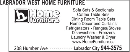 Home Hardware Building Centre (709-944-2112) - Annonce illustrée - Sofa Sets & Sectionals Coffee Table Sets Dining Room Table Sets Home Décor and Curtains Refrigerators - Ranges/Stoves Dishwashers - Freezers Laundry Washer & Dryer www.HomeFurniture.ca