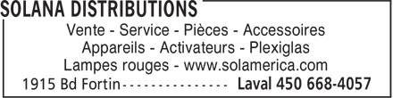 Solana Distributions (450-668-4057) - Annonce illustr&eacute;e - Vente - Service - Pi&egrave;ces - Accessoires Appareils - Activateurs - Plexiglas Lampes rouges - www.solamerica.com  Vente - Service - Pi&egrave;ces - Accessoires Appareils - Activateurs - Plexiglas Lampes rouges - www.solamerica.com