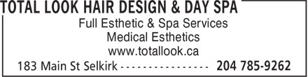 Total Look Hair Design & Day Spa (1-888-273-3439) - Display Ad - Full Esthetic & Spa Services Medical Esthetics www.totallook.ca