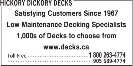 Hickory Dickory Decks (1-800-263-4774) - Annonce illustrée - Satisfying Customers Since 1967 Low Maintenance Decking Specialists 1,000s of Decks to choose from www.decks.ca