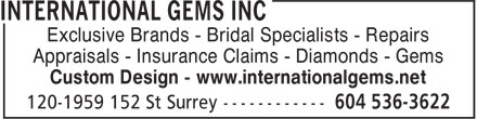 International Gems Inc (604-541-4382) - Annonce illustrée - Exclusive Brands - Bridal Specialists - Repairs Appraisals - Insurance Claims - Diamonds - Gems Custom Design - www.internationalgems.net