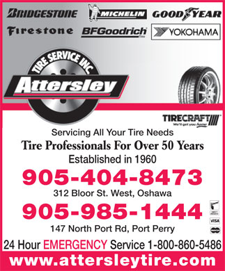 Attersley Tire Service (905-404-8473) - Annonce illustr&eacute;e - Servicing All Your Tire Needs Tire Professionals For Over 50 Years Established in 1960 905-404-8473 312 Bloor St. West, Oshawa 905-985-1444 147 North Port Rd, Port Perry 24 Hour EMERGENCY Service 1-800-860-5486 www.attersleytire.com