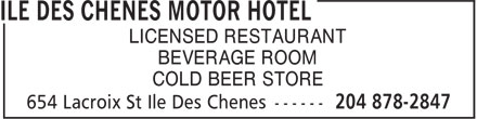 Ile des Chenes Motor Hotel (204-878-2847) - Display Ad - LICENSED RESTAURANT BEVERAGE ROOM COLD BEER STORE
