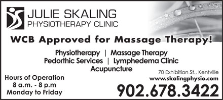 Julie Skaling Physiotherapy Clinic Inc (902-678-3422) - Annonce illustrée - PHYSIOTHERAPY CLINIC WCB Approved for Massage Therapy!y!WCB Approved for Massage Therap www.skalingphysio.com JULIE SKALING
