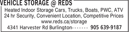 Reds Enterprises (905-639-9187) - Display Ad - Heated Indoor Storage Cars, Trucks, Boats, PWC, ATV 24 hr Security, Convenient Location, Competitive Prices www.reds.ca/storage