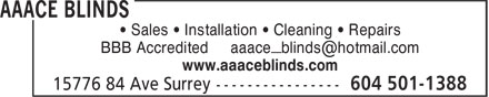 AAAce Blinds (604-501-1388) - Display Ad - • Sales • Installation • Cleaning • Repairs BBB Accredited aaace_blinds@hotmail.com www.aaaceblinds.com