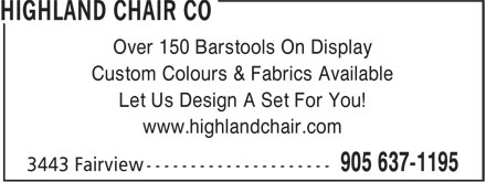 Highland Chair Co (905-637-1195) - Display Ad - Over 150 Barstools On Display Custom Colours & Fabrics Available Let Us Design A Set For You! www.highlandchair.com