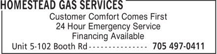 Homestead Gas Services (705-497-0411) - Display Ad - Customer Comfort Comes First 24 Hour Emergency Service Financing Available