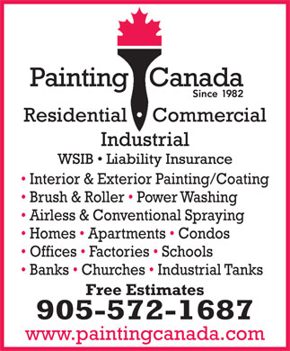 Painting Canada (289-975-4299) - Annonce illustrée - Interior & Exterior Painting/Coating Brush & Roller   Power Washing Airless & Conventional Spraying Homes   Apartments   Condos Offices   Factories   Schools Banks   Churches   Industrial Tanks Free Estimates 905-572-1687 www.paintingcanada.com