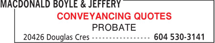 MacDonald Boyle & Jeffery (604-530-3141) - Annonce illustrée - CONVEYANCING QUOTES PROBATE