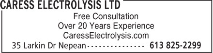 Caress Electrolysis Ltd (613-825-2299) - Annonce illustrée - Free Consultation Over 20 Years Experience CaressElectrolysis.com Free Consultation Over 20 Years Experience CaressElectrolysis.com