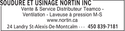Soudure et Usinage Nortin Inc (450-839-7181) - Annonce illustrée - Vente & Service Distributeur Teamco - Ventilation - Laveuse à pression M-S www.nortin.ca