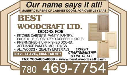 Best Woodcraft Ltd (780-613-0145) - Display Ad - MANUFACTURERS OF CABINET DOORS FOR OVER 25 YEARS FAX 780-465-4669   www.bestwoodcraft.com
